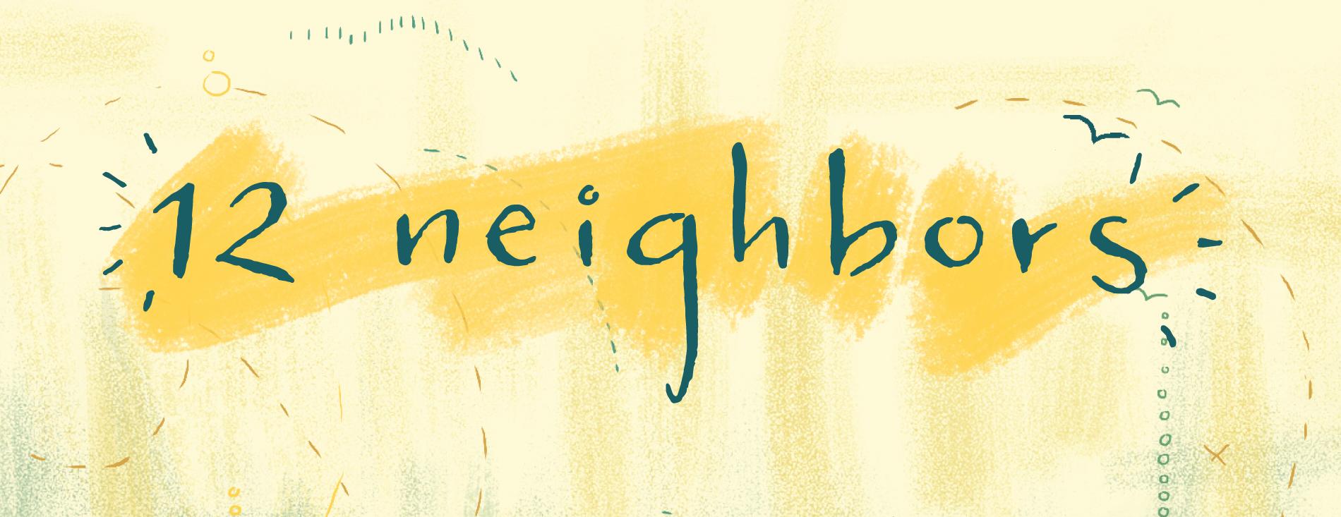 12 Neighbors